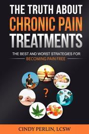 The Truth About Chronic Pain Treatments by Cindy Perlin