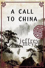 A CALL TO CHINA by Jeffrey Meyer