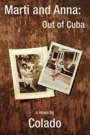 Marti and Anna: Out of Cuba by Colado