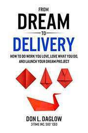 FROM DREAM TO DELIVERY by Don L. Daglow