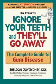 Ignore Your Teeth and They'll Go Away by Sheldon Dov Sydney