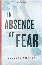 In Absence of Fear by Celeste Chaney