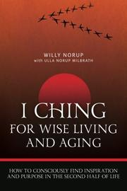 I Ching for Wise Living and Aging by Willy Norup