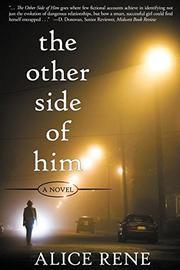 The Other Side of Him by Alice Rene