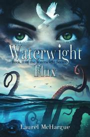 WATERWIGHT FLUX by Laurel McHargue