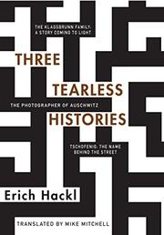 THREE TEARLESS HISTORIES by Erich Hackl