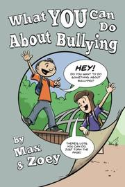 What YOU Can Do About Bullying by Max and Zoey by Ari Magnusson