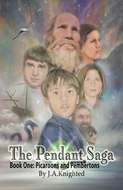 The Pendant Saga by J.A. Knighted