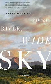 NARROW RIVER, WIDE SKY by Jenny Forrester