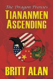 TIANANMEN ASCENDING by Britt Alan