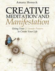 Creative Meditation and Manifestation by Amara Honeck