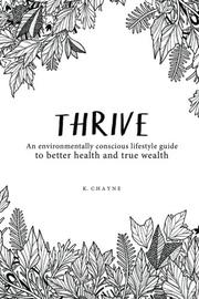 Thrive by K. Chayne