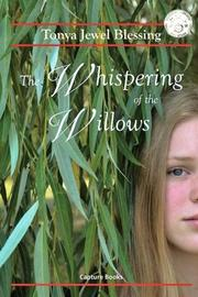 The Whispering of the Willows by Tonya Jewel Blessing