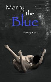 Marry the Blue by Nancy Kern