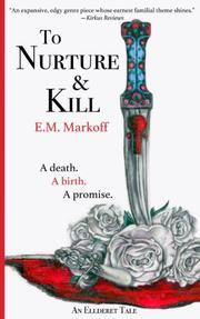 TO NURTURE & KILL by E.M. Markoff
