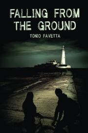 FALLING FROM THE GROUND by Tonio Favetta