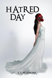 Hatred Day by T.S. Pettibone
