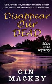 DISAPPEAR OUR DEAD by Gin Mackey