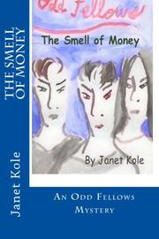 The Smell of Money by Janet Kole