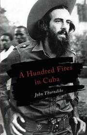 A HUNDRED FIRES IN CUBA by John Thorndike