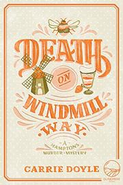 Death on Windmill Way by Carrie Doyle