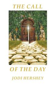 THE CALL OF THE DAY by Jodi  Hershey