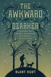 The Awkward Ozarker by Blant Hurt