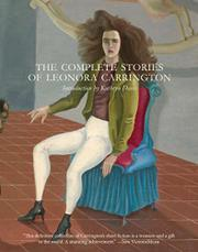 THE COMPLETE STORIES OF LEONORA CARRINGTON by Leonora  Carrington