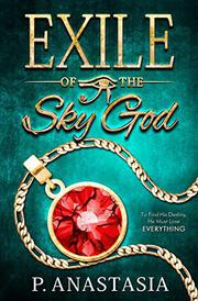 EXILE OF THE SKY GOD by P.  Anastasia