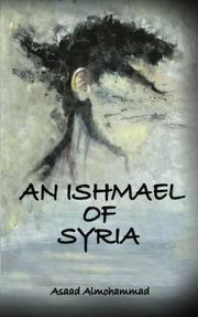 An Ishmael of Syria by Asaad Almohammad