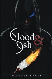 Blood and Ash by Manuel Perez