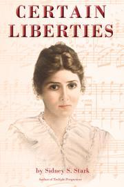 CERTAIN LIBERTIES by Sidney S.  Stark