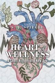 Heart of Wellness by S.J. Spiegel