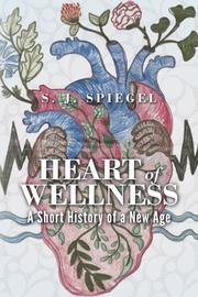 Heart of Wellness by S.J. Spiegel