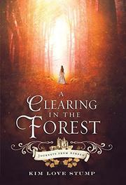 A Clearing in the Forest by Kim Love Stump