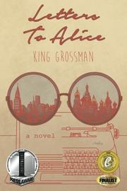 Letters to Alice by King Grossman