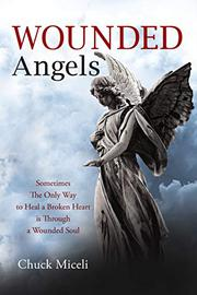 WOUNDED ANGELS by Chuck Miceli