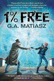 1% FREE by G.A. Matiasz