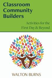CLASSROOM COMMUNITY BUILDERS by Walton Burns
