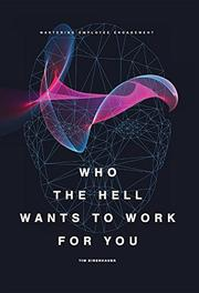 WHO THE HELL WANTS TO WORK FOR YOU by Tim  Eisenhauer