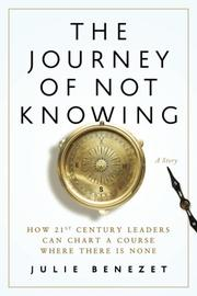 The Journey of Not Knowing by Julie Benezet