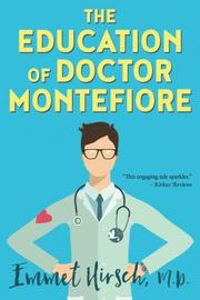 The Education of Dr. Montefiore by Emmet Hirsch