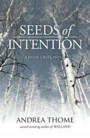 SEEDS OF INTENTION by Andrea  Thome