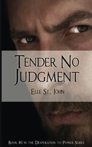 TENDER NO JUDGMENT by Elle St. John
