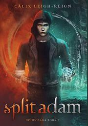 SPLIT ADAM by Calix Leigh-Reign