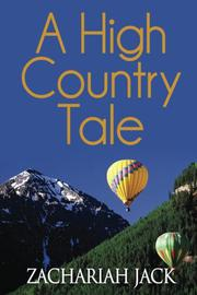 A HIGH COUNTRY TALE by Zachariah Jack