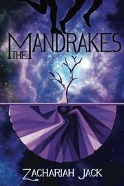 THE MANDRAKES by Zachariah Jack