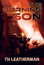 THE BURNING SON by TH Leatherman
