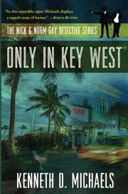 ONLY IN KEY WEST by Kenneth D. Michaels