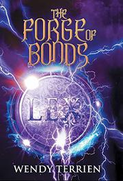 THE FORGE OF BONDS by Wendy Terrien